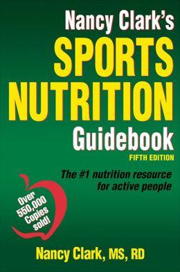 Nancy Clark's Sports Nutrition Guidebook, Clark