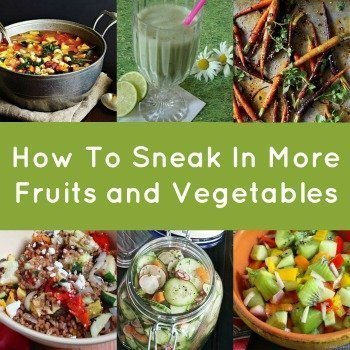 How to Sneak More Fruits and Vegetables Into Your Diet