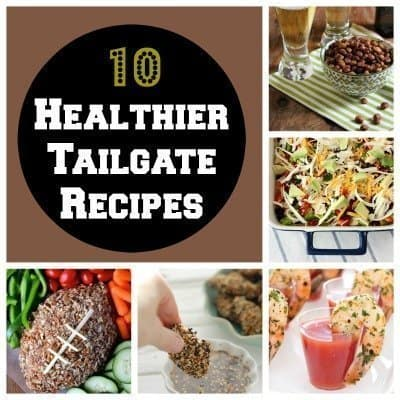 10 Healthier Tailgate Recipes