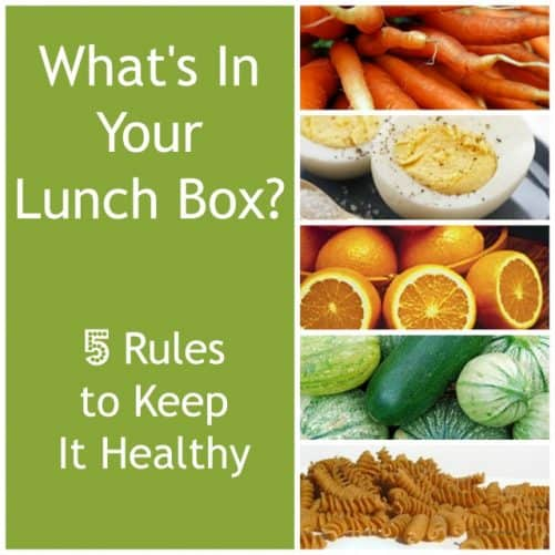 What's In Your Lunch Box?  5 Rules to Keep It Healthy