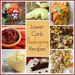 Yes – You CAN Have A Lower Carb Thanksgiving!