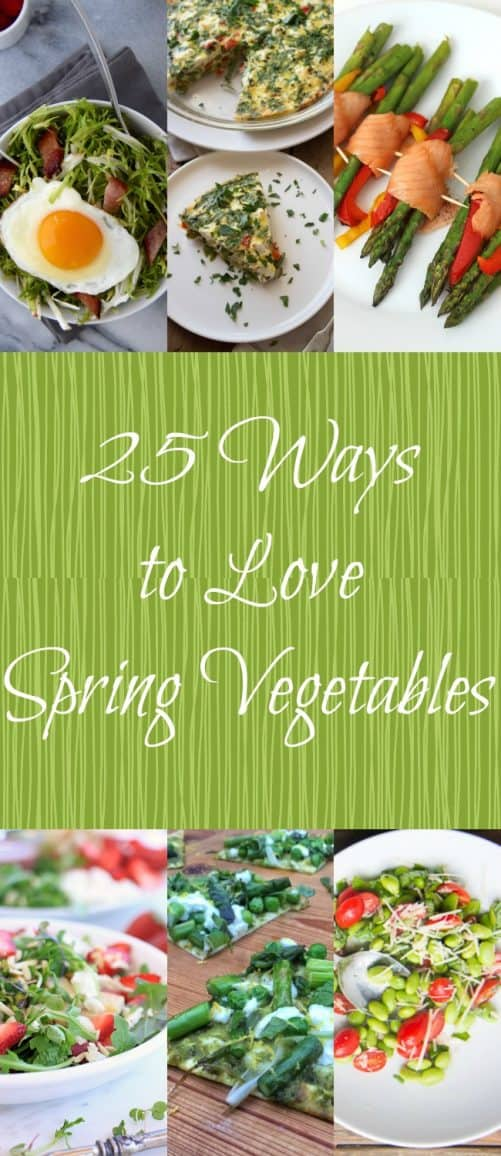 25 Ways to Love Spring Vegetables|Craving Something Healthy
