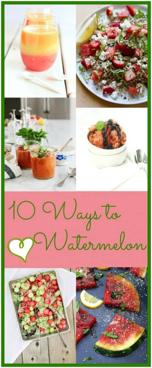 10 Ways to Love Watermelon|Craving Something Healthy