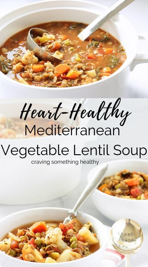 Heart Healthy Mediterranean Vegetable Lentil Soup Craving Something Healthy