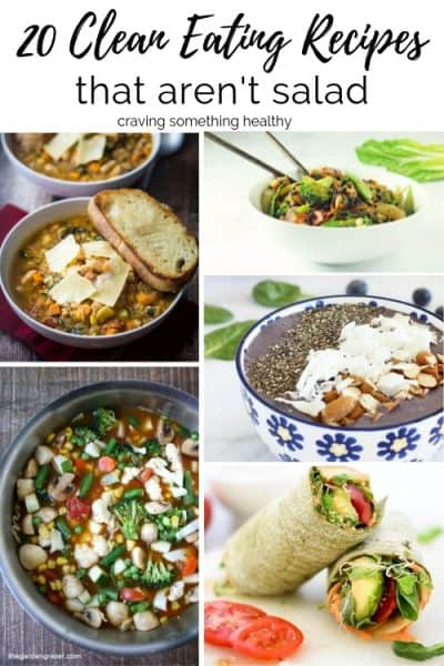 20 Clean Eating Recipes That Aren't Salad|Craving Something Healthy