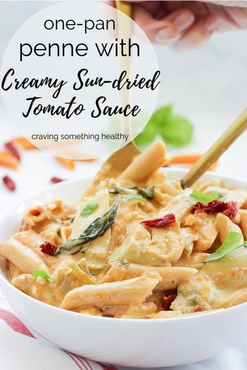 One-Pan Penne with Creamy Sun-dried Tomato Sauce   Craving Something Healthy