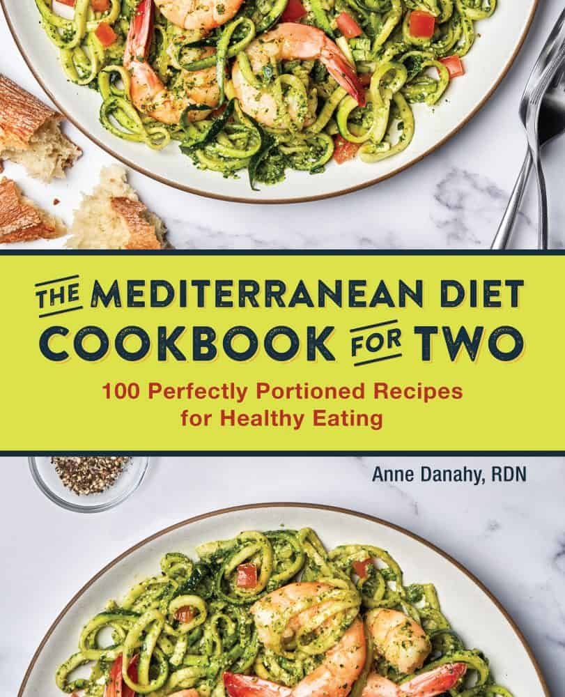 The Mediterranean Diet Cookbook for Two By Anne Danahy RDN